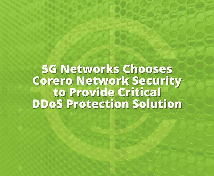 5G Networks Chooses Corero Network Security
